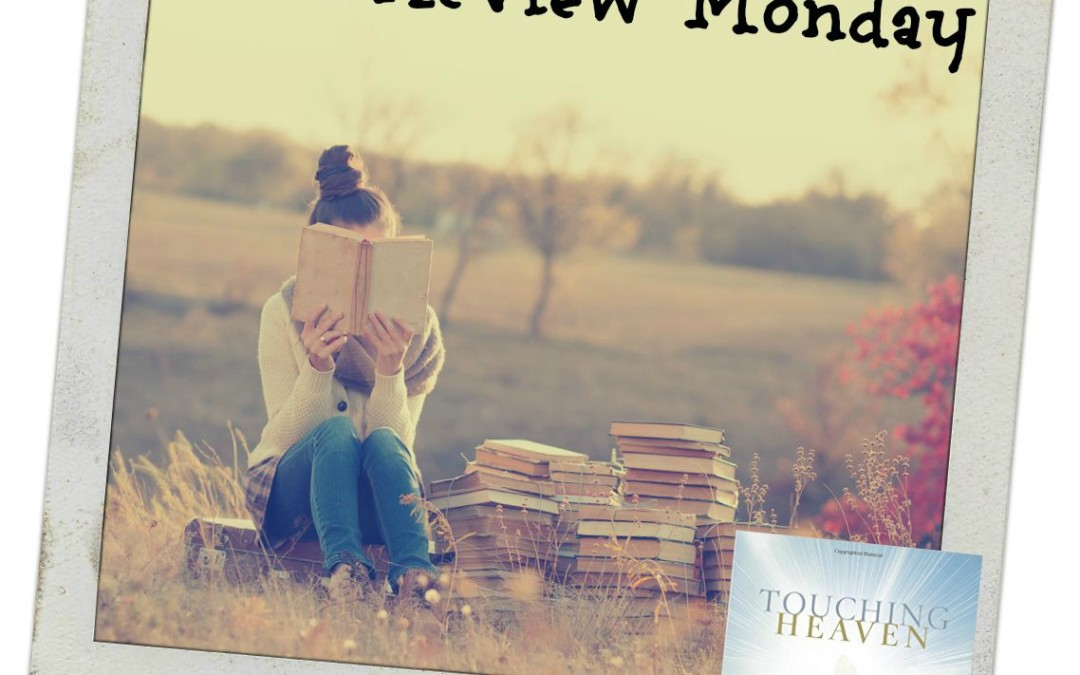 Book Review Monday: Touching Heaven & Giveaway