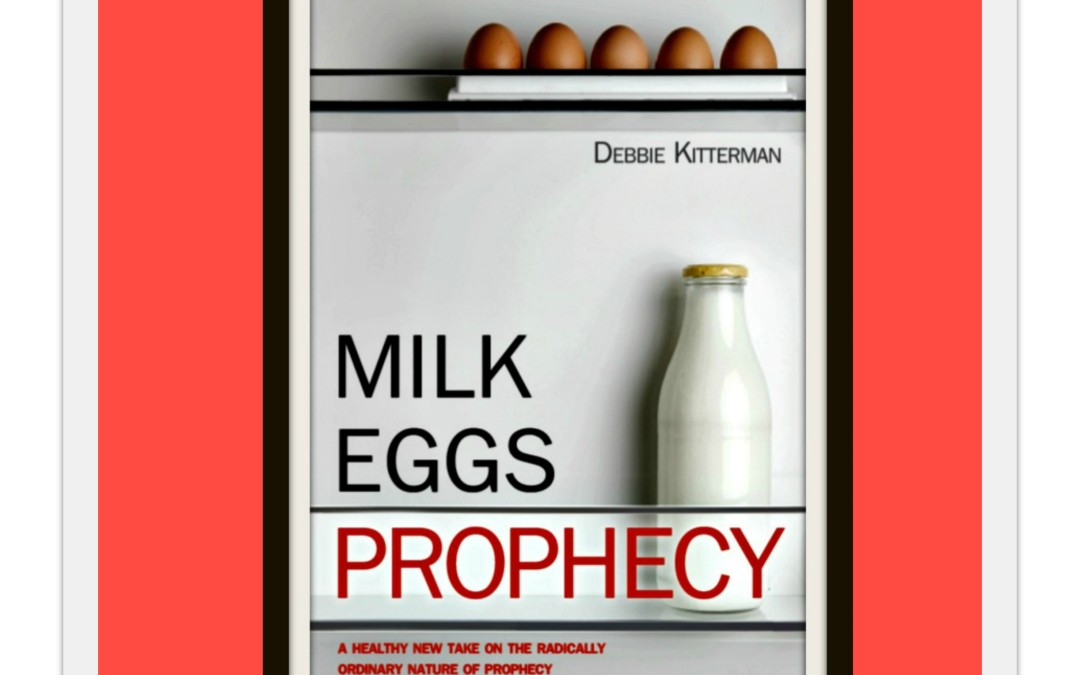 Milk, Eggs, Prophecy – – Say What!?!