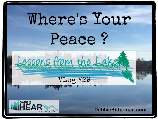 Where's your Peace? VLog #29 Lessons from the Lake