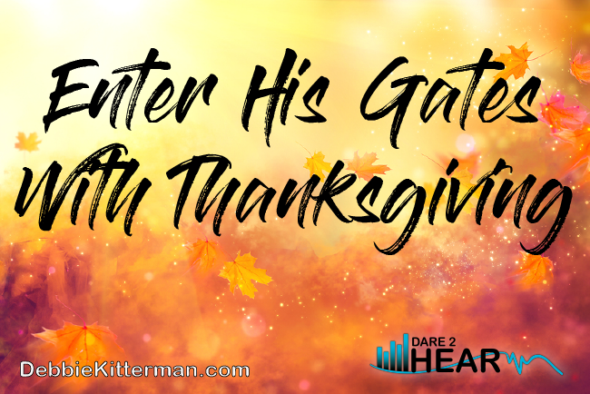 Enter His Gates with Thanksgiving & Tune in Thursday #37