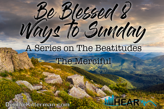 Blessed 8 Ways to Sunday: The Merciful & Tune In Thursday #61