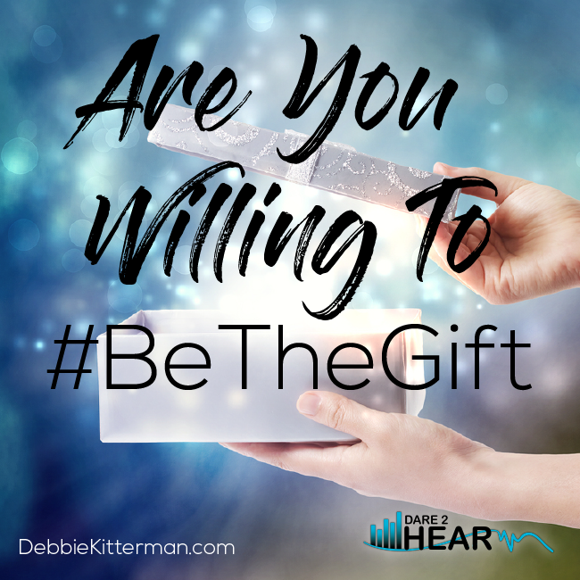 Are You Willing to #BeTheGift ?